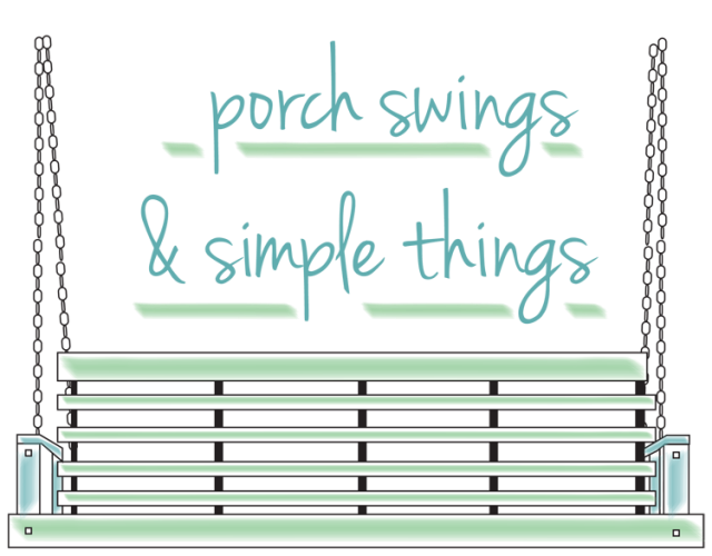 porch swings and simple things